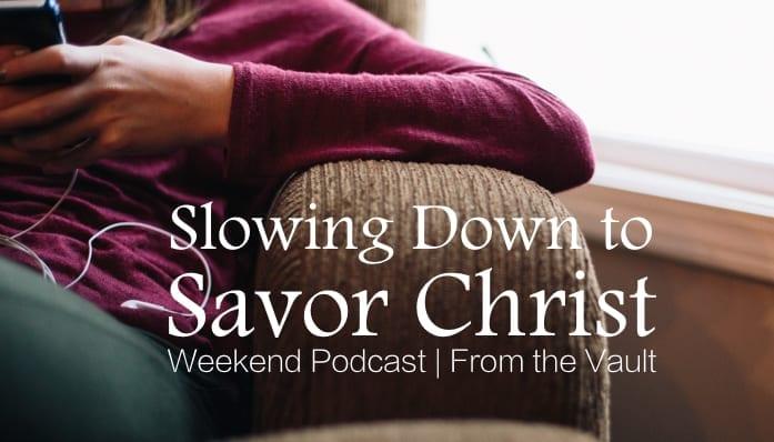 12.13.14 Savor Christ post