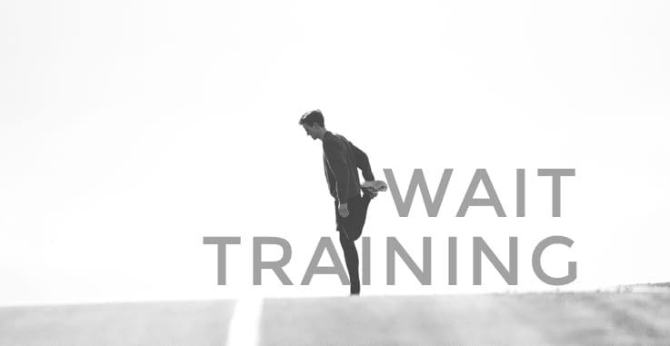 wait training